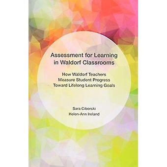 Assessment for Learning in Waldorf Classrooms - How Waldorf Teachers M