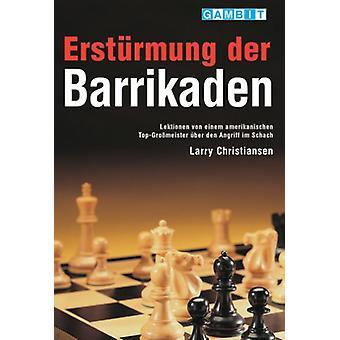 Ersturmung der Barrikaden by Larry Christiansen - 9781901983821 Book