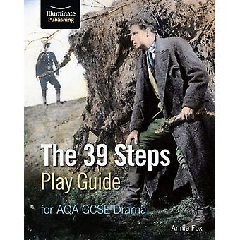 The 39 Steps Play Guide for AQA GCSE Drama by Annie Fox - 97819112087