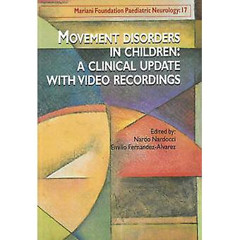 Movement Disorders in Children - A Clinical Update with Video Recordin