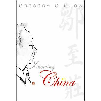 Knowing China by Gregory C. Chow - 9789812386731 Book