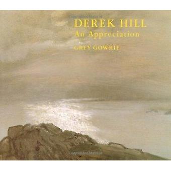 Derek Hill - an Appreciation by Grey Gowrie - 9780704325982 Book