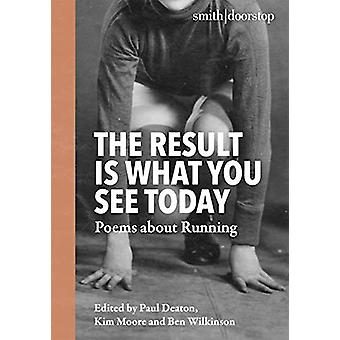 The Result Is What You See Today - Poems about Running by Kim Moore -