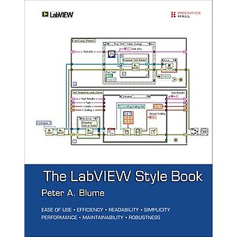 LabVIEW Style Book The Paperback by Peter A Blume