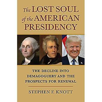L'âme perdue de la présidence américaine - Le déclin en démagoguer