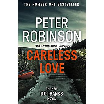 Careless Love - DCI Banks 25 by Peter Robinson - 9781444786958 Book