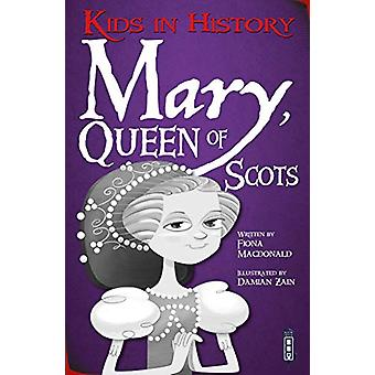 Kids in History - Mary - Queen of Scots by Fiona Macdonald - 978191253