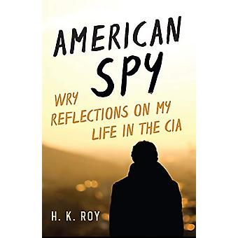 American Spy - Wry Reflections on My Life in the CIA by H. K. Roy - 97