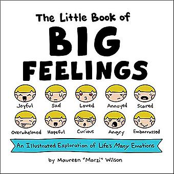 The Little Book of Big Feelings - An Illustrated Exploration of Life's