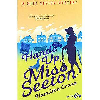 Hands Up - Miss Seeton by Hamilton Crane - 9781788420822 Book