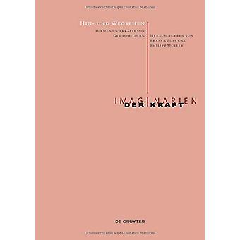 Hin- und Wegsehen - Formen und Krafte von Gewaltbildern by Philipp Mul
