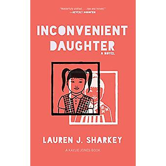 Inconvenient Daughter by Lauren J. Sharkey - 9781617757099 Book