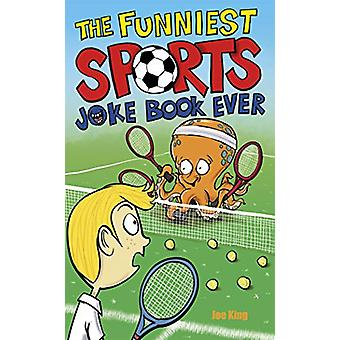 The Funniest Sports Joke Book Ever by Joe King - 9781783449644 Book