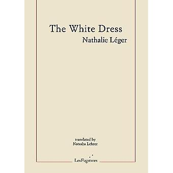 The white dress by Nathalie Leger - 9781999331887 Book