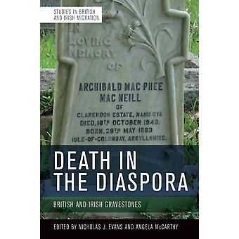 Death in the Diaspora by Edited by Nicholas Evans & Edited by Angela McCarthy