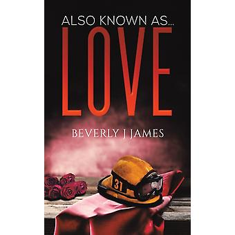 Also Known as...Love by James & Beverly J