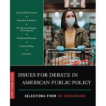 Issues for Debate in American Public Policy  Selections from CQ Researcher by Edited by CQ Researcher