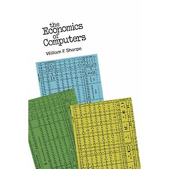 The Economics of Computers by William Sharpe - 9780231083102 Book