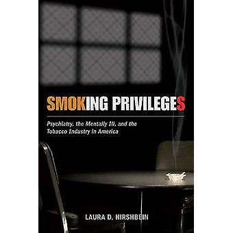 Rökning privilegier - Psykiatri - psykiskt sjuka - och tobaken I