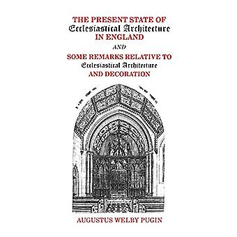 Present State of Ecclesiastical Architecture and Some Remarks Relativ