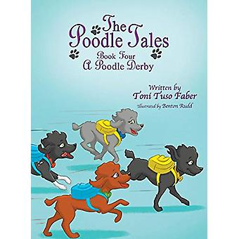 The Poodle Tales - Book Four - A Poodle Derby by Toni Tuso Faber - 9780