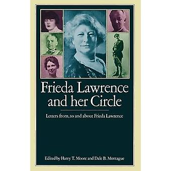 Frieda Lawrence and her Circle - Letters from - to and about Frieda La