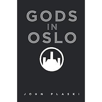 Gods in Oslo by John Plaski - 9781682131046 Book