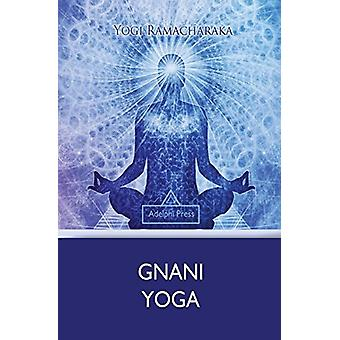 Gnani Yoga by Yogi Ramacharaka - 9781787245846 Book