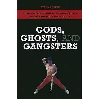 Gods Ghosts and Gangsters