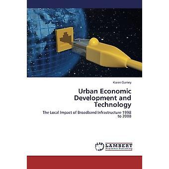Urban Economic Development and Technology - The Local Impact of Broadb