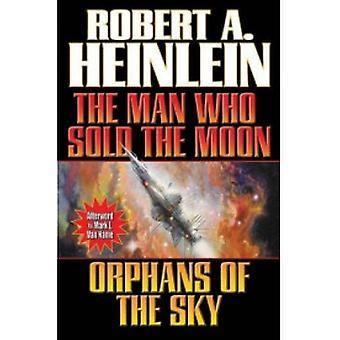 Mannen som sålde månen/föräldralösa himlen av Robert A. Heinlein (Pocket, 2013)