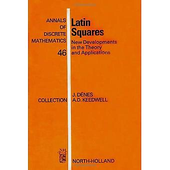 Latin Squares: New Developments in the Theory and Applications