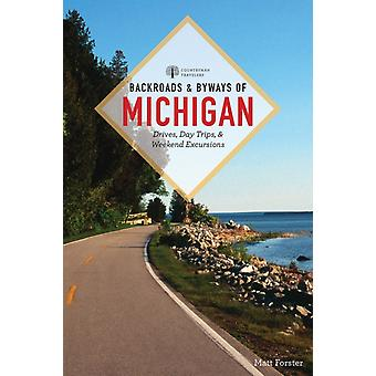 Backroads amp Byways of Michigan by Matt Forster