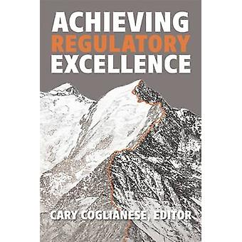 Lograr la excelencia regulatorio por Cary Coglianese - Bo 9780815728429