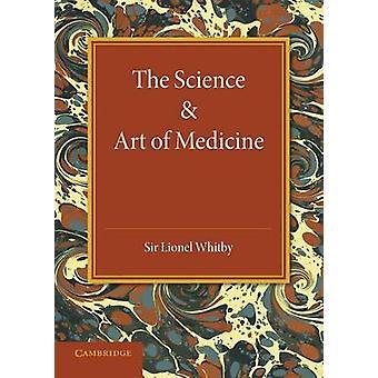 Die Wissenschaft und die Kunst der Medizin von Lionel Whitby - 9781107673557 Buch
