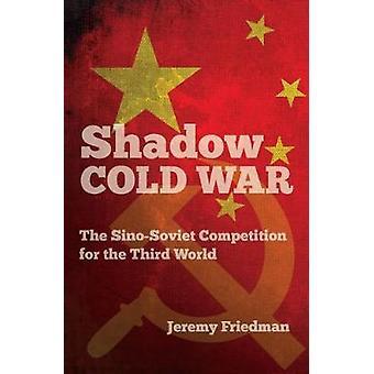Skygge koldkrigs - Sino-sovjetiske konkurrence for den tredje verden af S