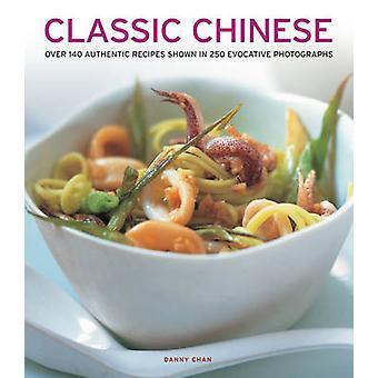 Klassisches Chinesisch - über 140 Rezepten in 250 eindrucksvollen Ph gezeigt