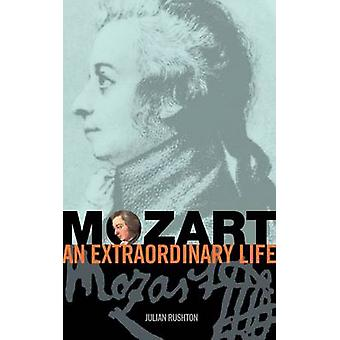 Mozart - An Extraordinary Life by Julian Rushton - 9781860964190 Book