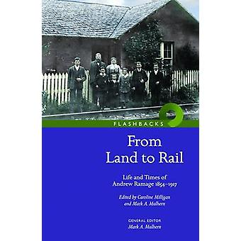 'From Land to Rail' - Life and Times of Andrew Ramage 1854-1917 by Car