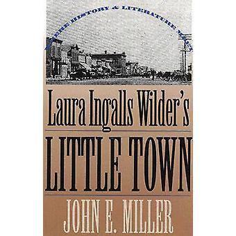 De Laura Ingalls Wilder - pequeña ciudad--donde historia y la literatura Me