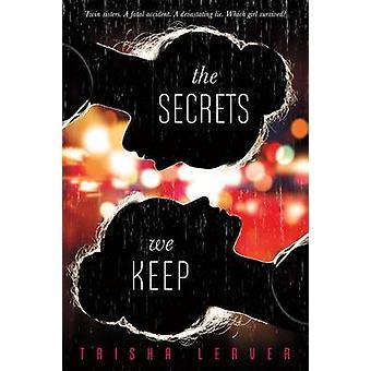 The Secrets We Keep by Trisha Leaver - 9781250073624 Book