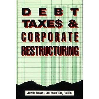 Skulder, skatter och omstrukturering av företag