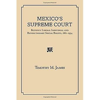 Mexico's Supreme Court: Between Liberal Individual and Revolutionary Social Rights, 1867-1934
