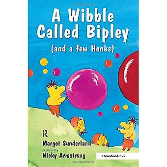 A Wibble Called Bipley: A Story for Children Who Have Hardened Their Hearts or Becomes Bullies (Helping Children)
