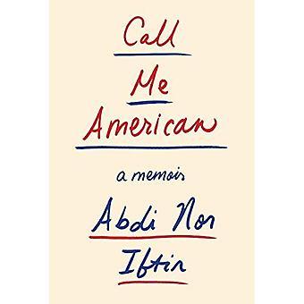 Appelez-moi américain: A Memoir