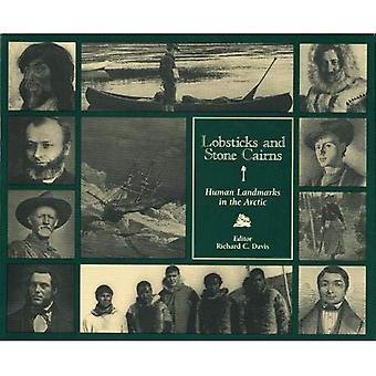 Lobsticks en stenen Cairns: menselijke monumenten in het Noordpoolgebied