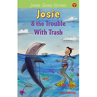 Josie and the Trouble with� Trash