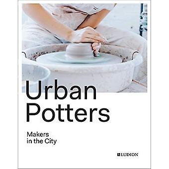 Ceramistas urbanos: Los fabricantes en la ciudad
