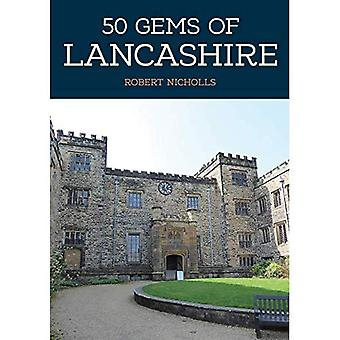 50 Gems of Lancashire: The� History & Heritage of the� Most Iconic Places