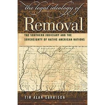 Den juridiske ideologi af fjernelse sydlige retsvæsenet og indianske nationer af garnisonen & Tim Alan suverænitet